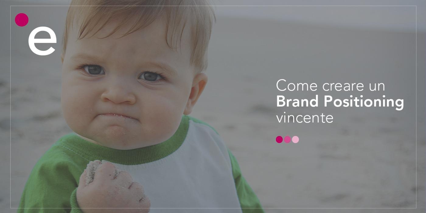 Come creare un Brand Positioning vincente nel tuo mercato