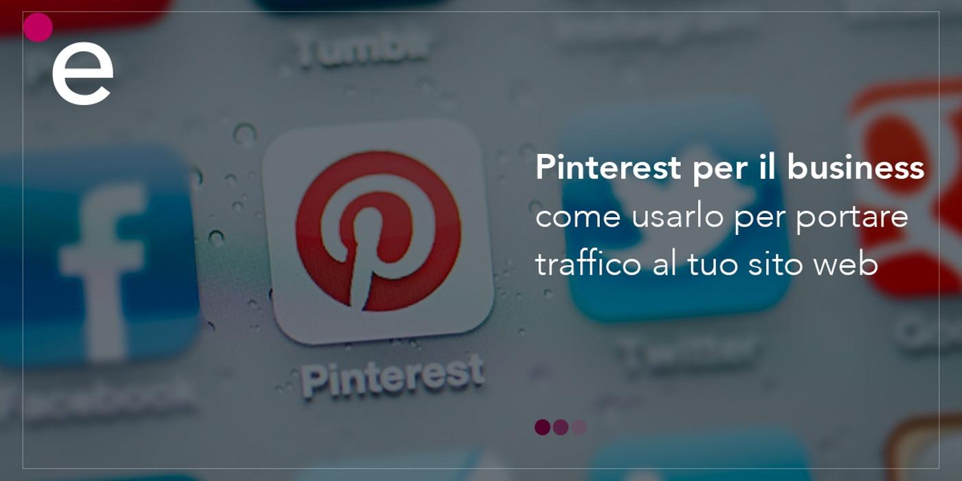 Come usare Pinterest per portare traffico al tuo sito